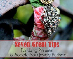 Seven Great Tips for Promoting your Jewelry Business on Pinterest