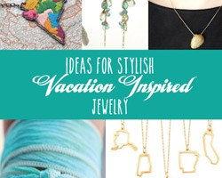 How to Create Beautiful Jewelry from Your Vacation Memories